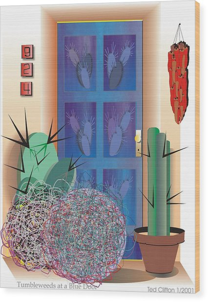 Tumbleweeds At A Blue Door Wood Print by Ted Clifton