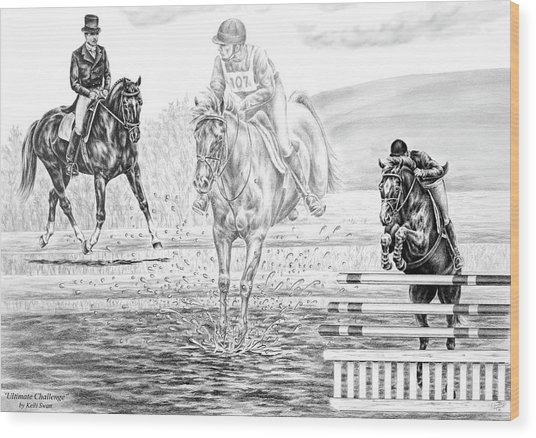 Ultimate Challenge - Eventing Horse Print Wood Print