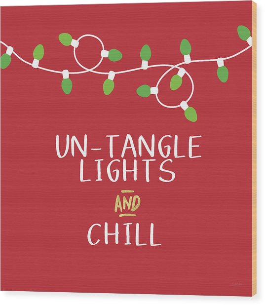 Untangle Lights And Chill- Art By Linda Woods Wood Print