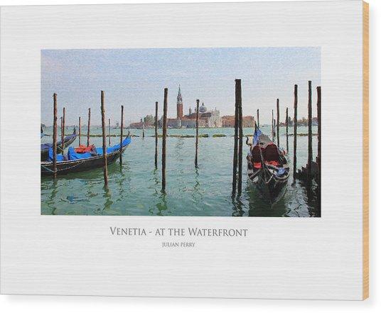 Venetia - At The Waterfront Wood Print