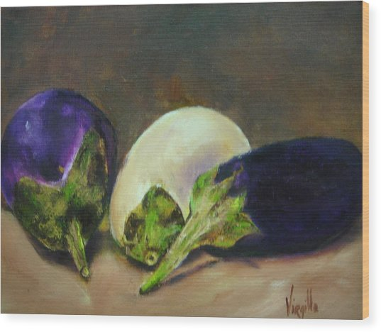 Vibrant Still Life Paintings - Eggplants Wood Print by Virgilla Lammons