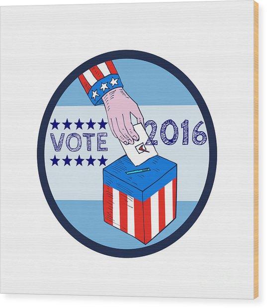 Vote 2016 Hand Ballot Box Circle Etching Wood Print