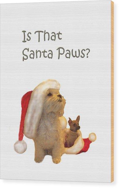 Waiting For Santa Paws Wood Print