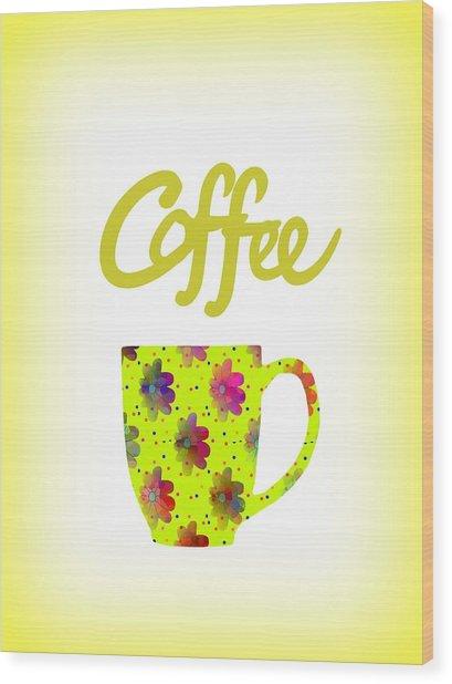 Wake Up To Coffee Wood Print