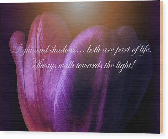 Walk Towards The Light Wood Print