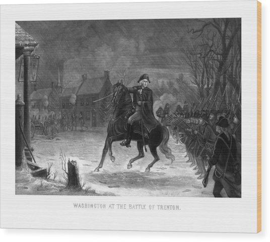 Washington At The Battle Of Trenton Wood Print