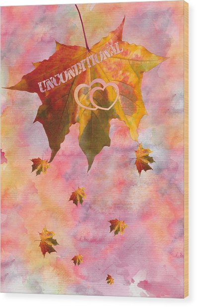 Watercolor Unconditional Love Typography On Leaf Wood Print
