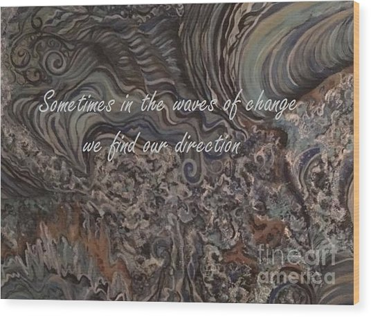 Waves Of Change Wood Print