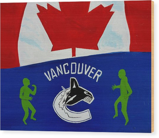 We Are All Canucks Wood Print