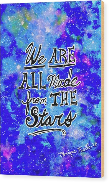 We Are All Made From The Stars Wood Print