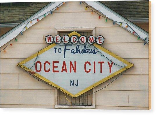 Welcome To Fabulous Ocean City N J Wood Print