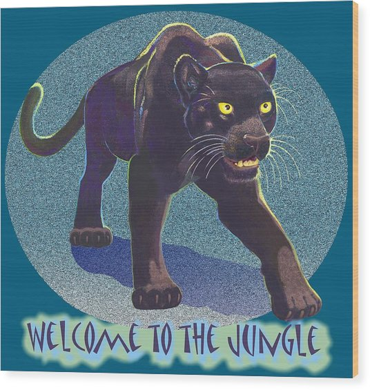 Welcome To The Jungle Wood Print