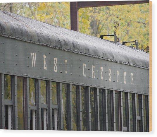 West Chester Railroad - Passenger Car Wood Print