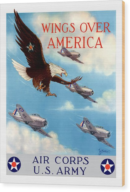 Wings Over America - Air Corps U.s. Army Wood Print