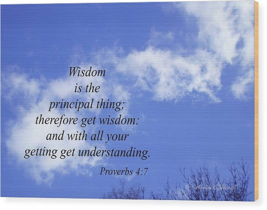 Wisdom Is The Principal Thing... Wood Print