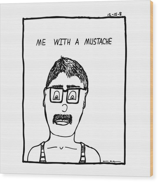 With A Mustache Wood Print by Karl Addison