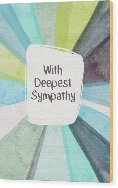With Deepest Sympathy- Art By Linda Woods Wood Print