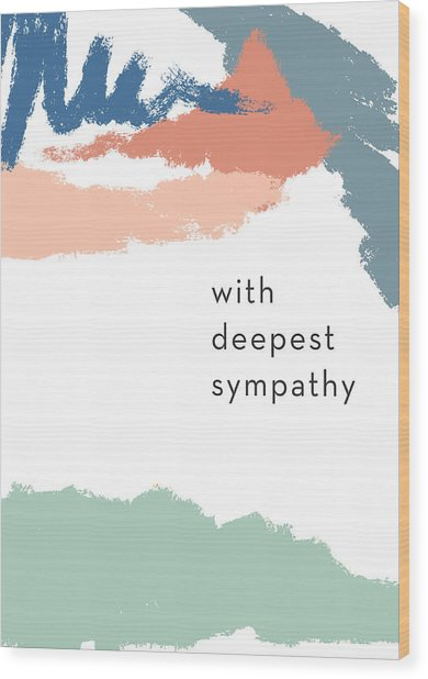 With Deepest Sympathy- By Linda Woods Wood Print