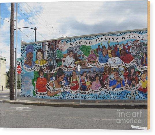 Women Making History Mural Wood Print