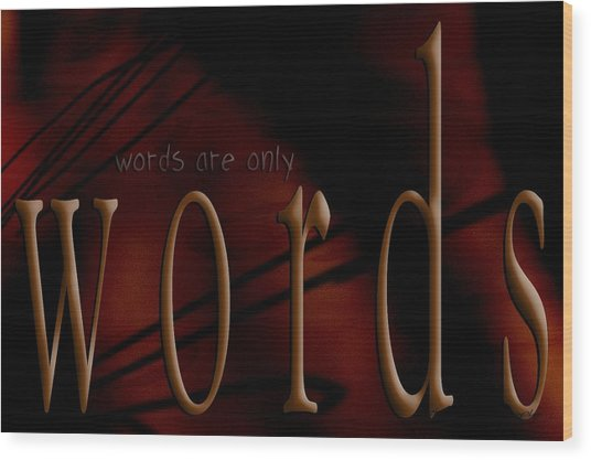 Words Are Only Words 5 Wood Print