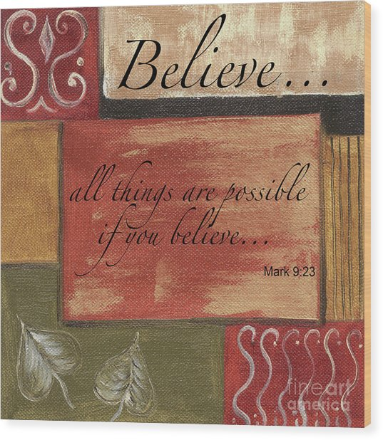 Words To Live By Believe Wood Print