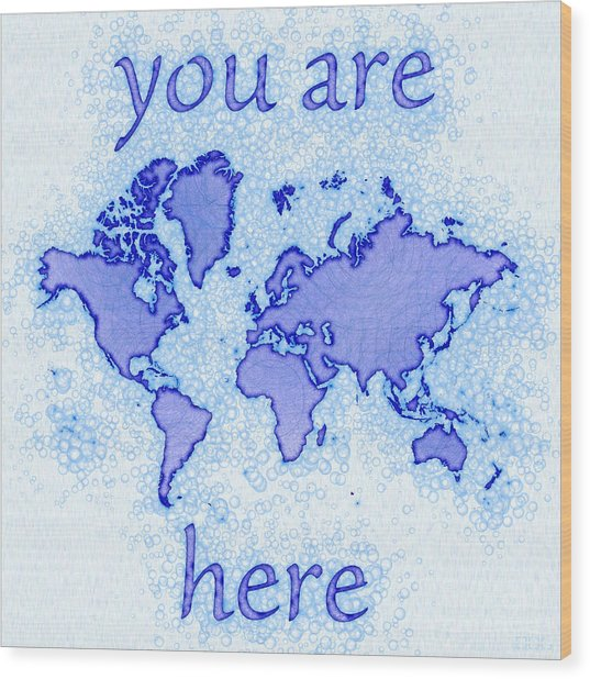 World Map Airy You Are Here In Blue And White Wood Print