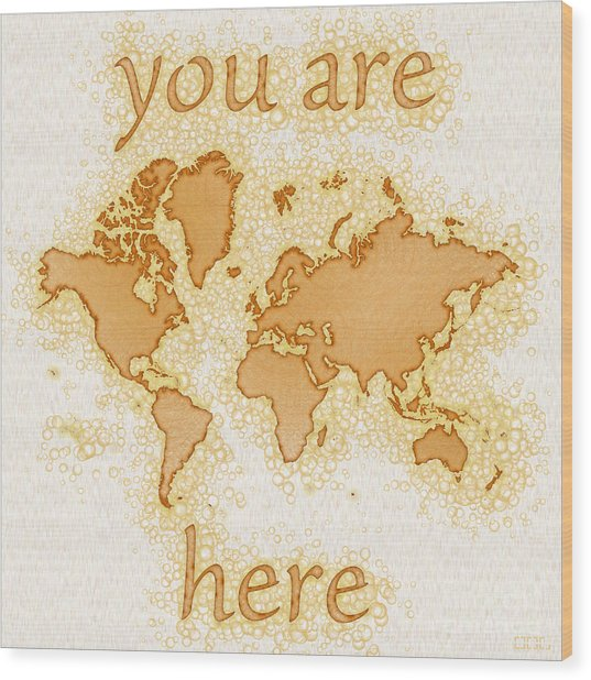 World Map Airy You Are Here In Brown And White  Wood Print