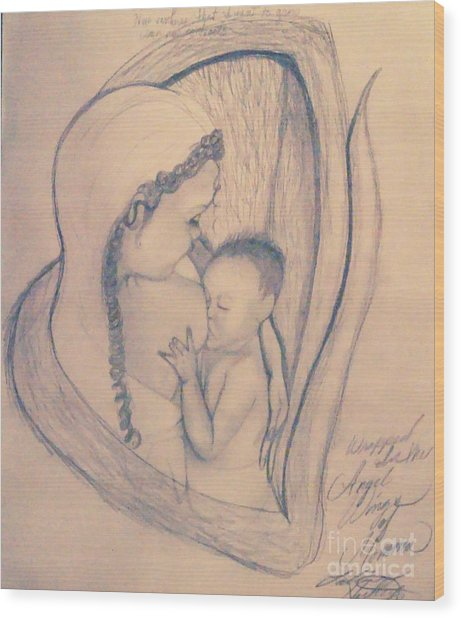 Wrapped Within The Angel Wings Of Momma Wood Print