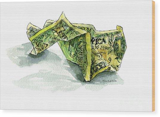 Wrinkled Dollar Wood Print