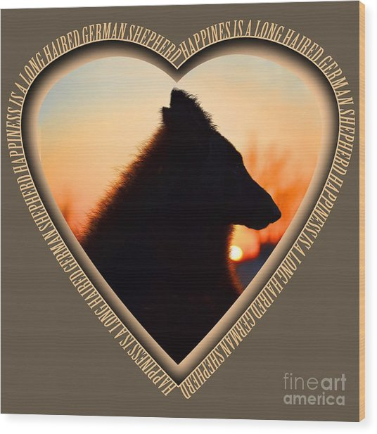 Wuffstar Happiness Is A Long Haired German Shepherd Heart Wood Print