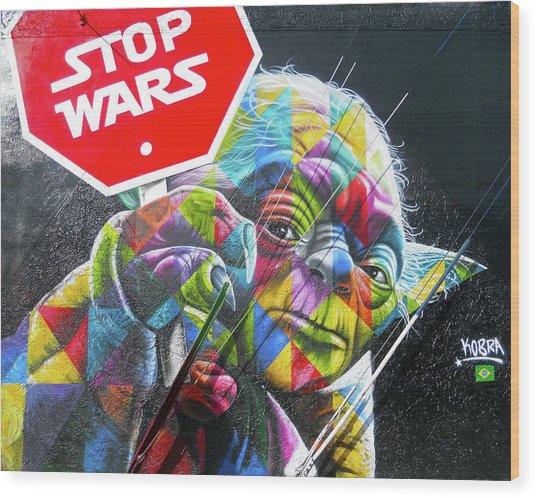 Yoda - Stop Wars Wood Print