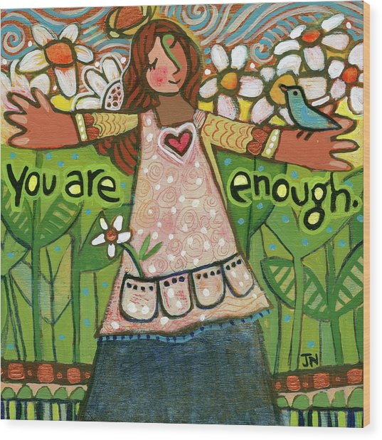 You Are Enough Wood Print