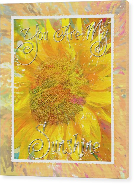 You Are My Sunshine 2 Wood Print