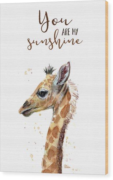 You Are My Sunshine Giraffe Wood Print