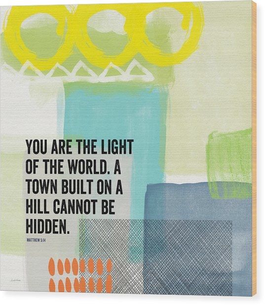 You Are The Light- Contemporary Christian Art By Linda Woods Wood Print