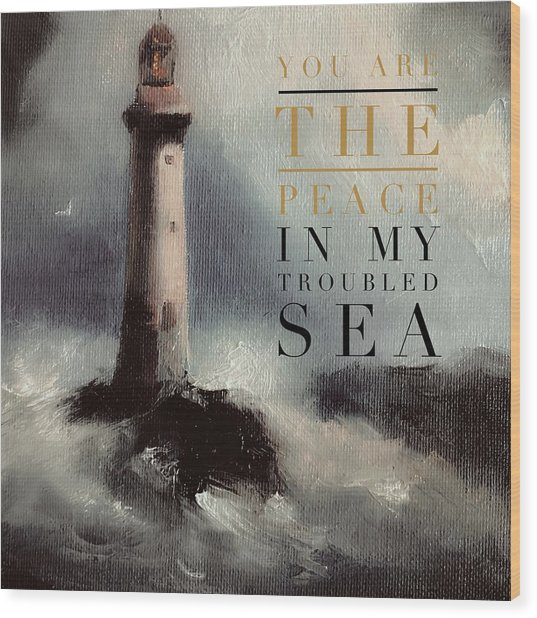 You Are The Peace In My Troubled Sea Lighthouse Wood Print