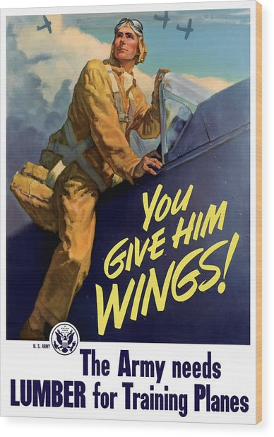 You Give Him Wings - Ww2 Wood Print