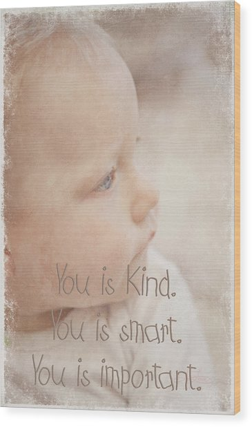You Is Kind Wood Print