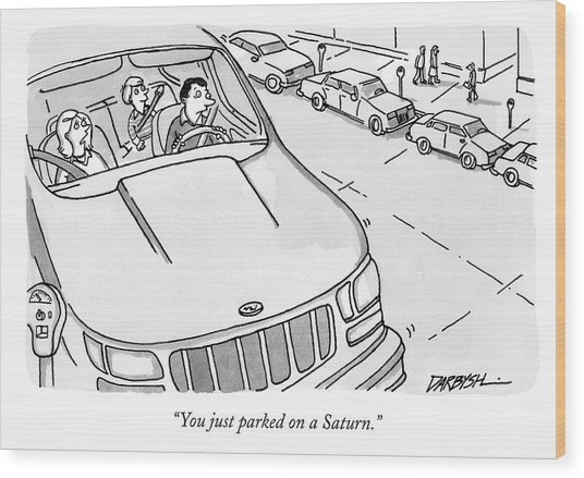 You Just Parked On A Saturn Wood Print