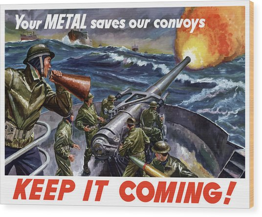 Your Metal Saves Our Convoys Wood Print