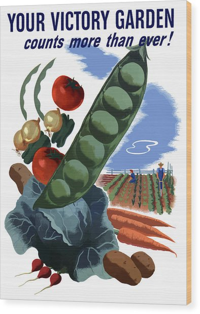 Your Victory Garden Counts More Than Ever Wood Print