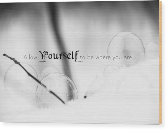 Yourself Wood Print