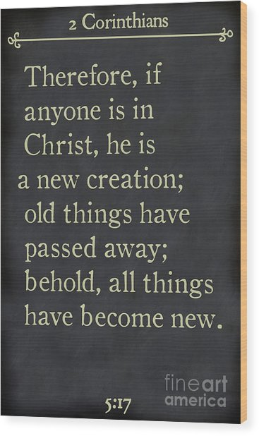 2 Corinthians 5 17 - Inspirational Quotes Wall Art Collection Wood Print