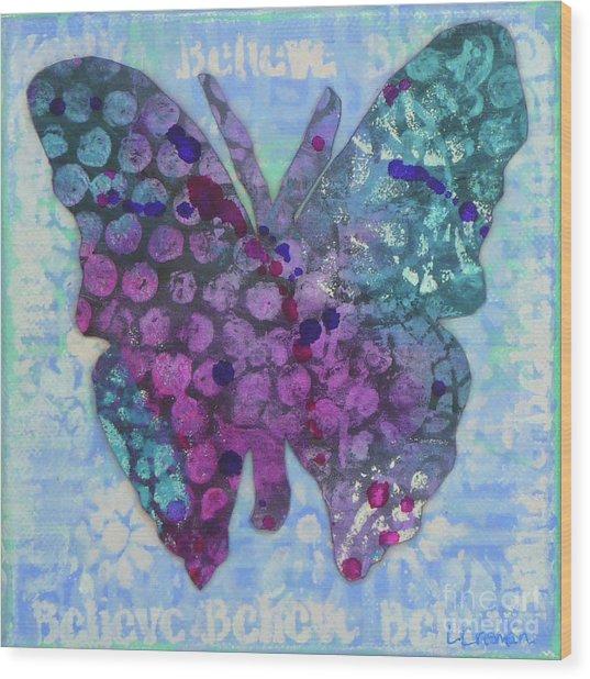 Believe Butterfly Wood Print