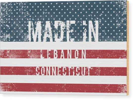 Made In Lebanon, Connecticut Wood Print
