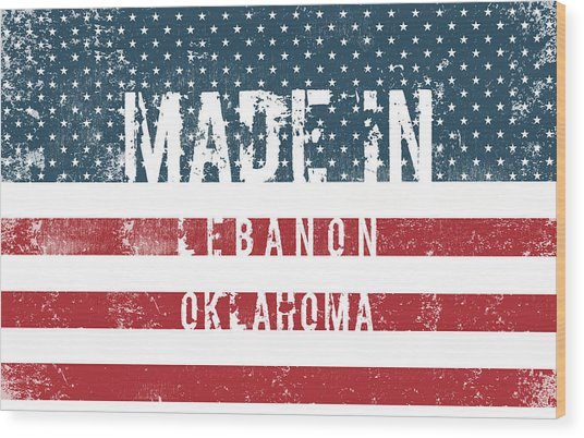 Made In Lebanon, Oklahoma Wood Print