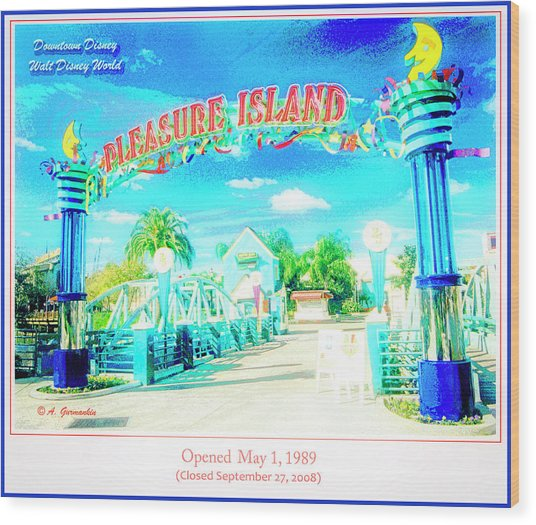 Pleasure Island Sign And Walkway Downtown Disney Wood Print