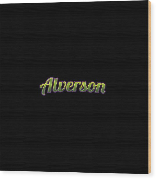 Alverson #alverson Wood Print