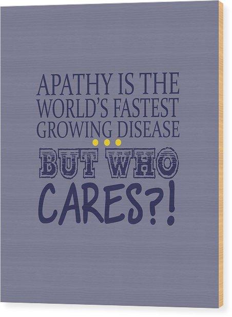 Apathy Wood Print