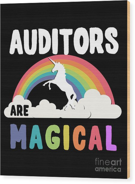 Auditors Are Magical Wood Print